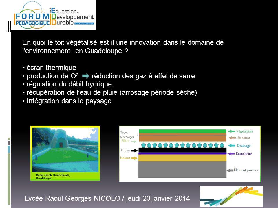 En quoi le toit végétalisé est-il une innovation dans le domaine de lenvironnement en Guadeloupe ? écran thermique production de O² réduction des gaz