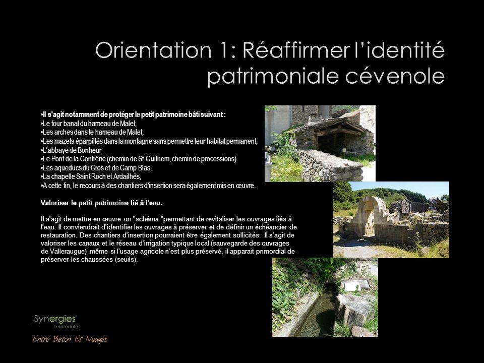 Orientation 1: Réaffirmer lidentité patrimoniale cévenole Il s'agit notamment de protéger le petit patrimoine bâti suivant : Le four banal du hameau d