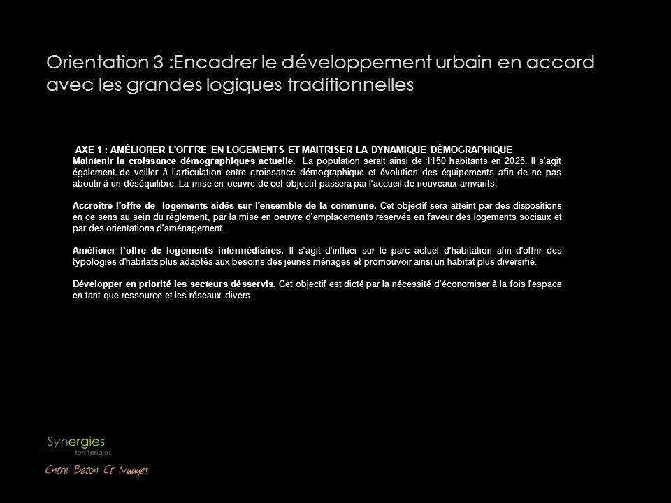 Orientation 3 :Encadrer le développement urbain en accord avec les grandes logiques traditionnelles AXE 1 : AMÉLIORER L'OFFRE EN LOGEMENTS ET MAITRISE