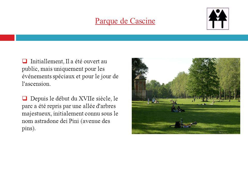 Parque de Cascine Initiallement, Il a été ouvert au public, mais uniquement pour les événements spéciaux et pour le jour de l'ascension. Depuis le déb