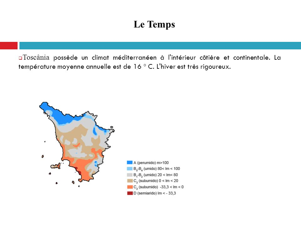 Le Temps Toscânia possède un climat méditerranéen à l'intérieur côtière et continentale. La température moyenne annuelle est de 16 º C. L'hiver est tr