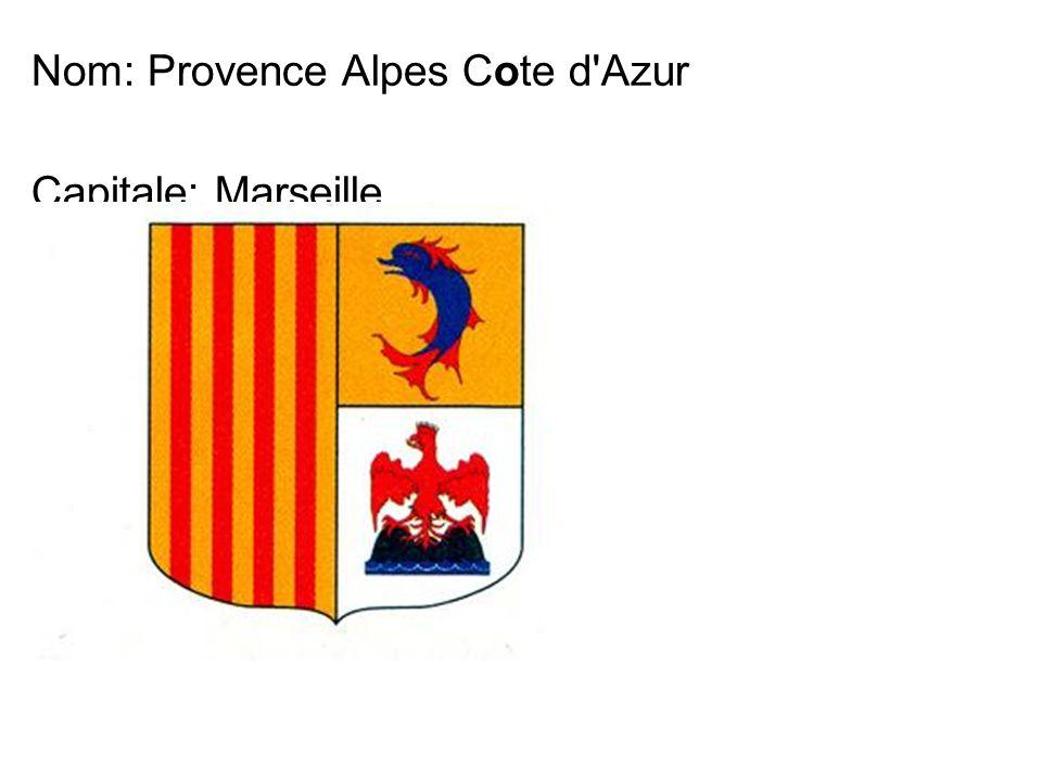Nom: Provence Alpes Cote d'Azur Capitale: Marseille