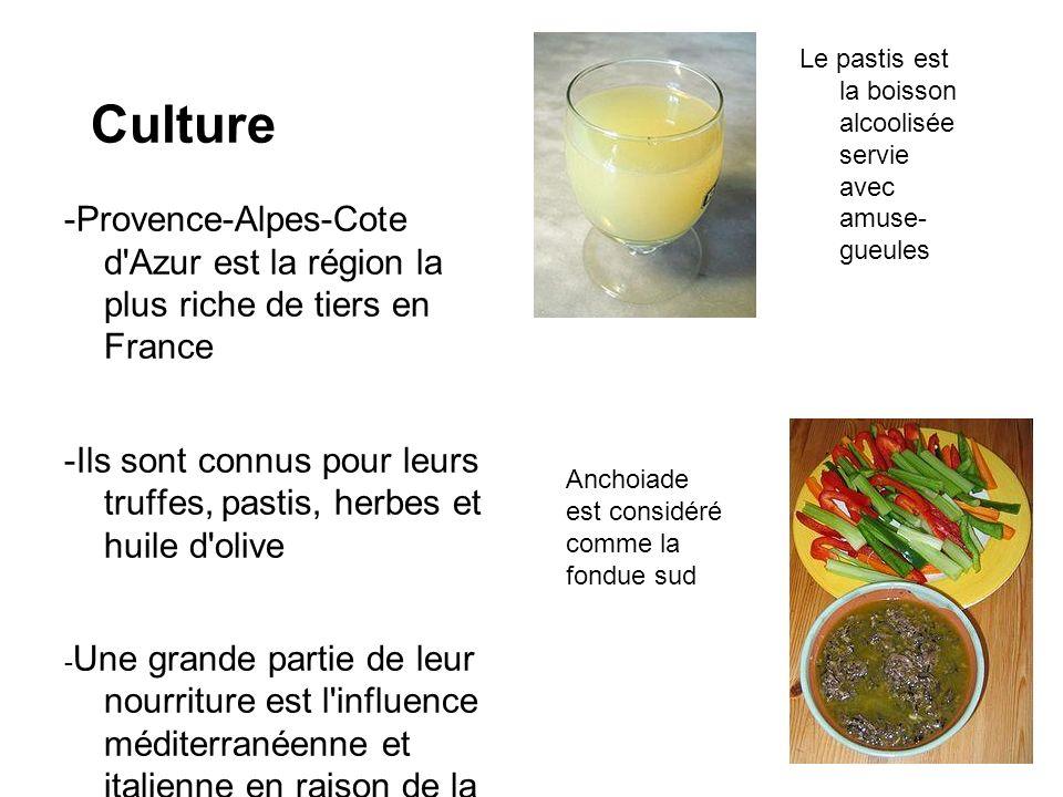 Culture -Provence-Alpes-Cote d'Azur est la région la plus riche de tiers en France -Ils sont connus pour leurs truffes, pastis, herbes et huile d'oliv