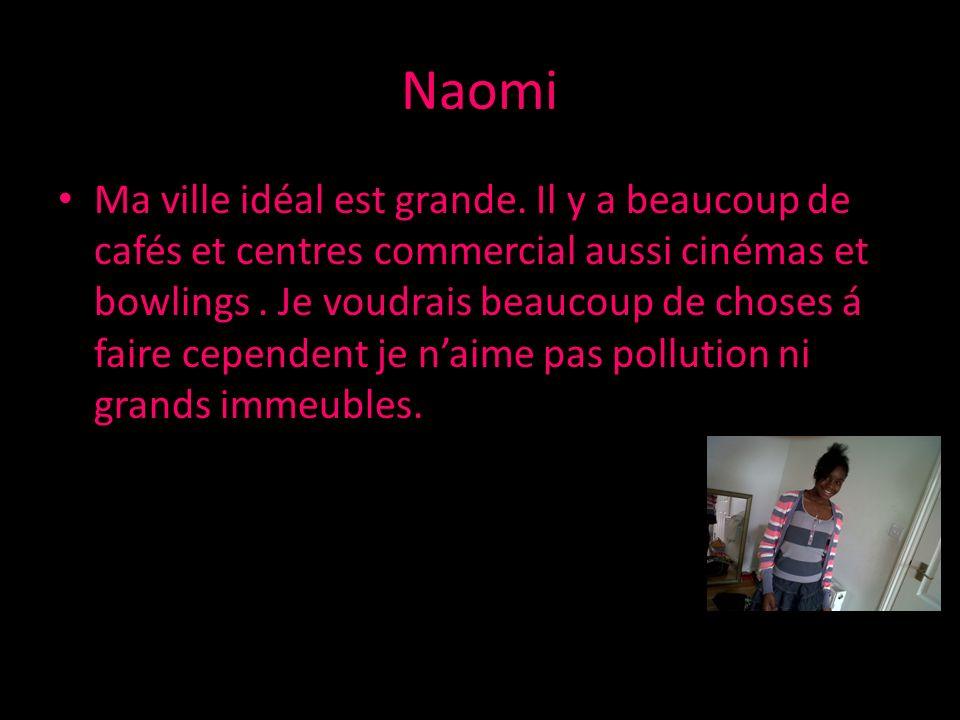 Naomi Ma ville idéal est grande.