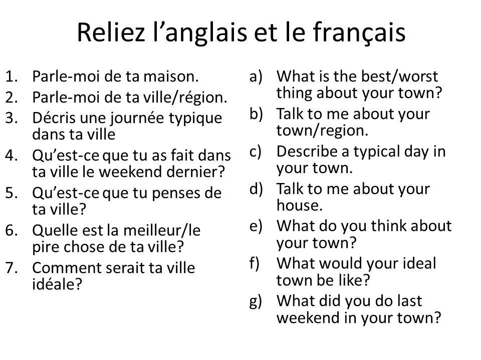 Reliez langlais et le français 1.Parle-moi de ta maison.
