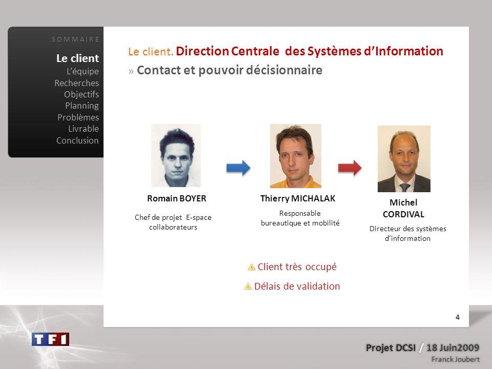 Projet DCSI / 18 Juin2009 Franck Joubert