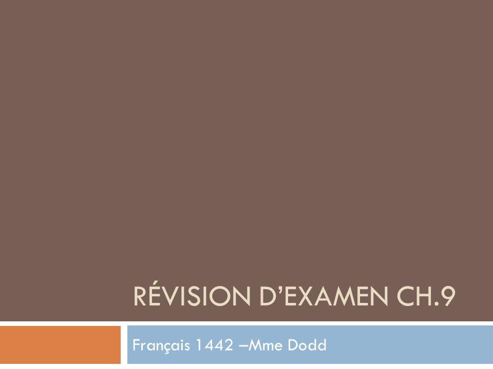 RÉVISION DEXAMEN CH.9 Français 1442 –Mme Dodd