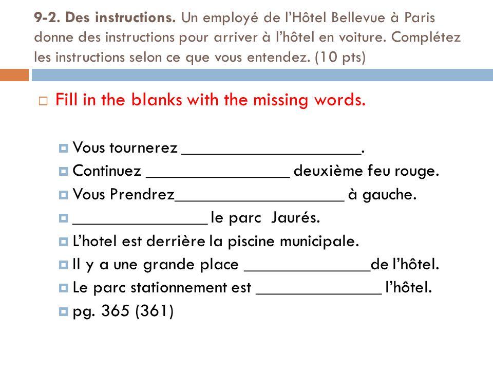 9-2. Des instructions. Un employé de lHôtel Bellevue à Paris donne des instructions pour arriver à lhôtel en voiture. Complétez les instructions selon