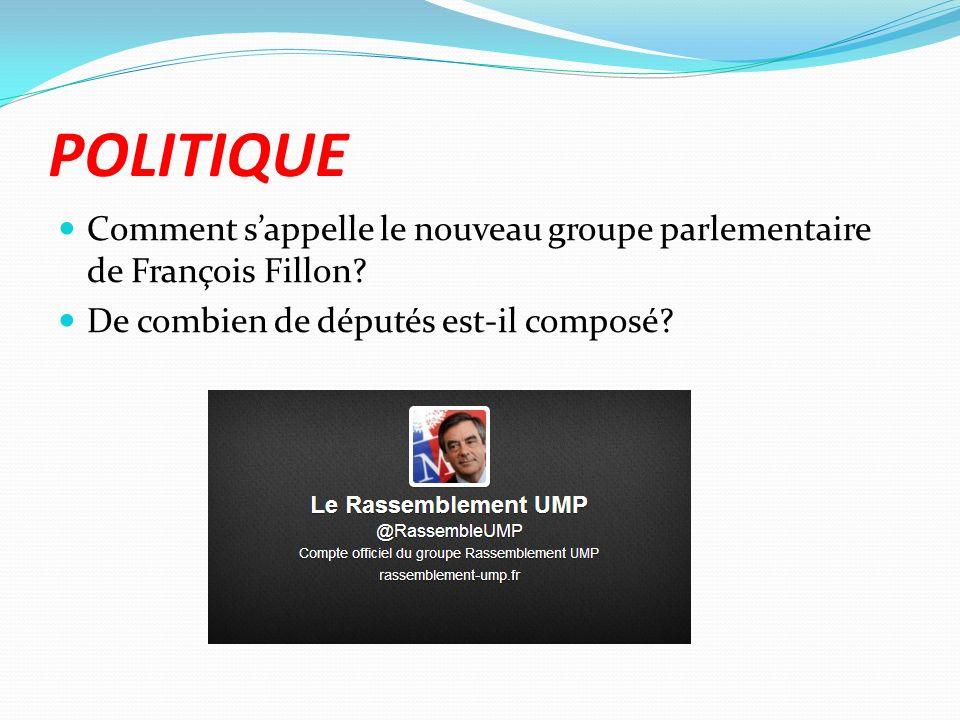 POLITIQUE Comment sappelle le nouveau groupe parlementaire de François Fillon? De combien de députés est-il composé?