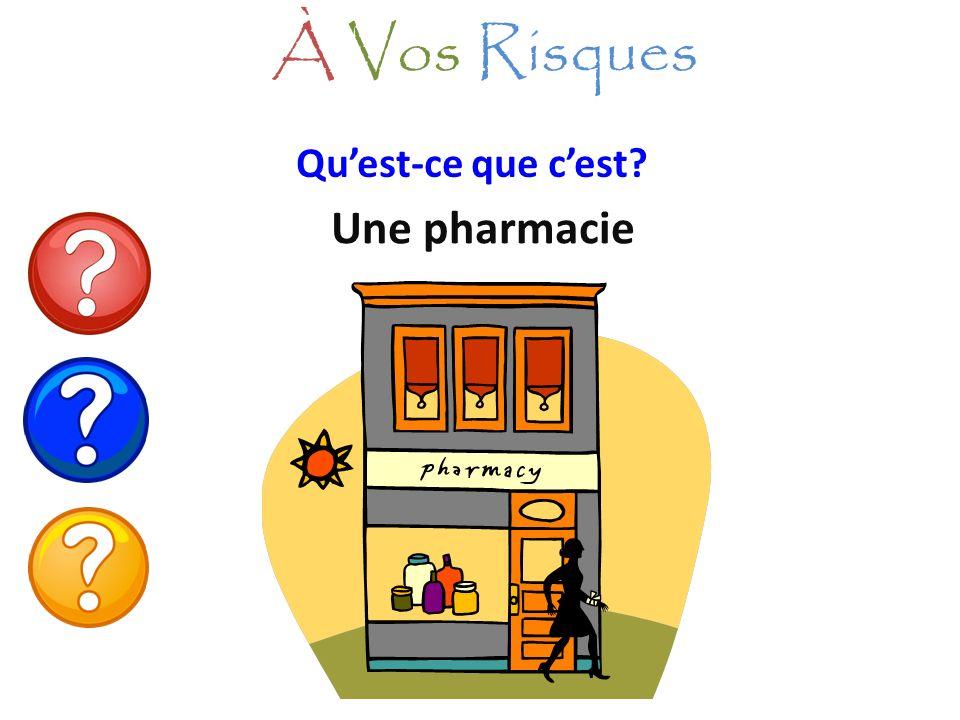 Quest-ce que cest? Une pharmacie À Vos Risques