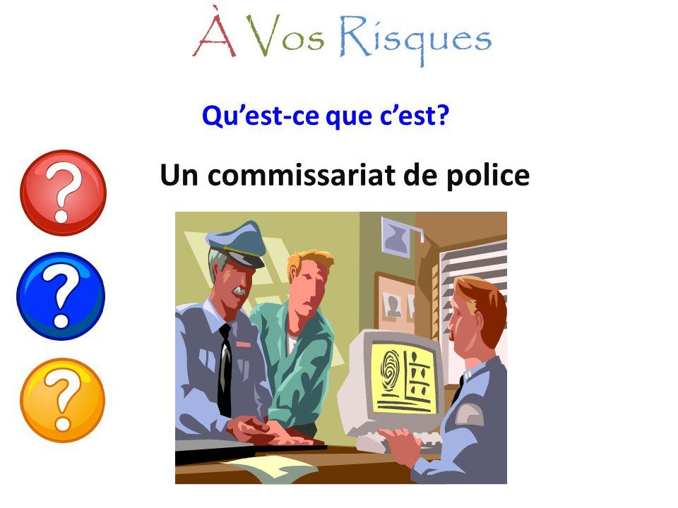 Quest-ce que cest? Un commissariat de police À Vos Risques