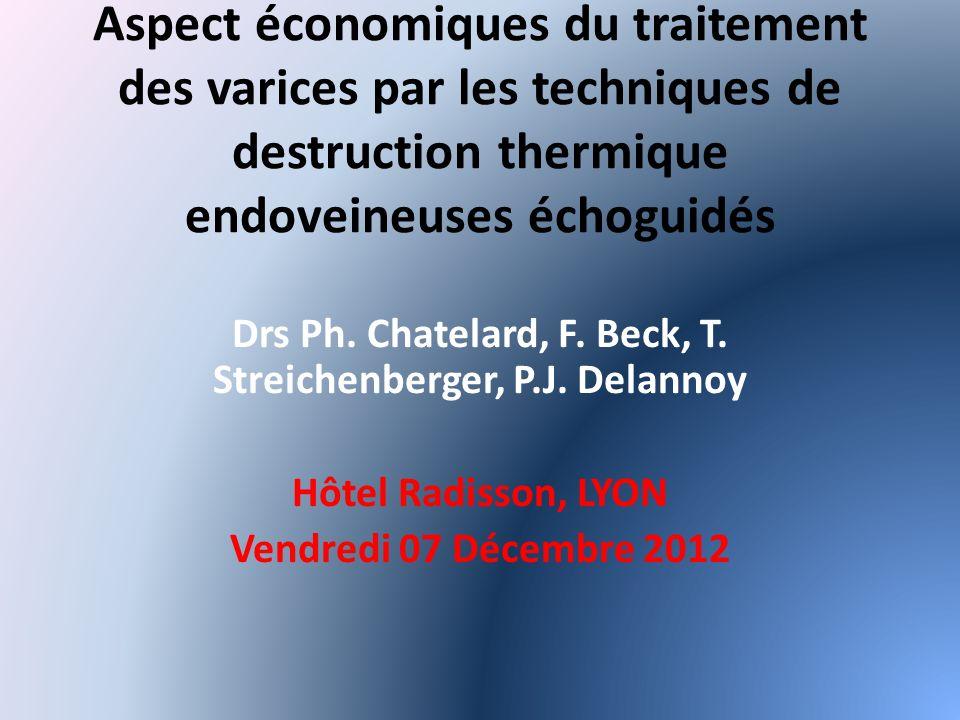 Aspect économiques du traitement des varices par les techniques de destruction thermique endoveineuses échoguidés Drs Ph.