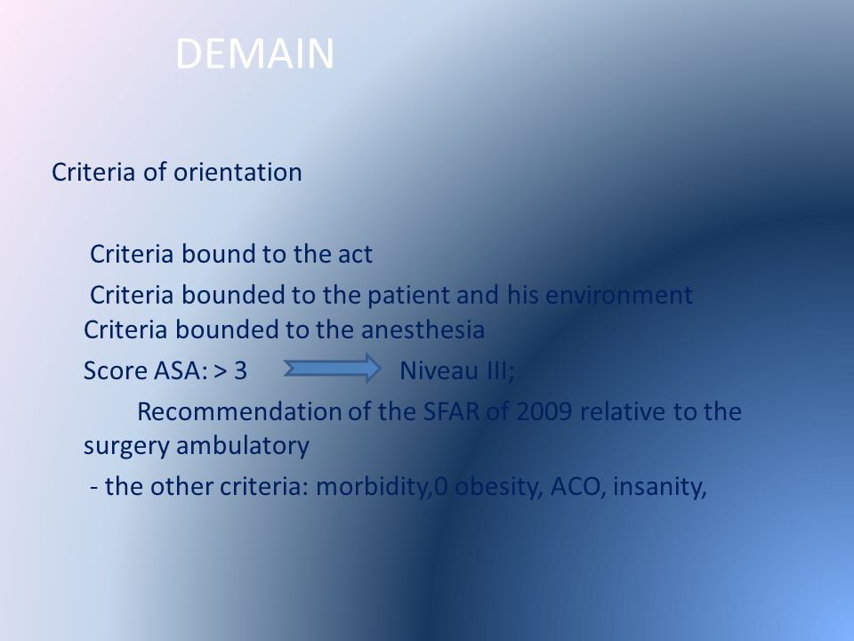 DEMAIN Criteria of orientation Criteria bound to the act Criteria bounded to the patient and his environment Criteria bounded to the anesthesia Score