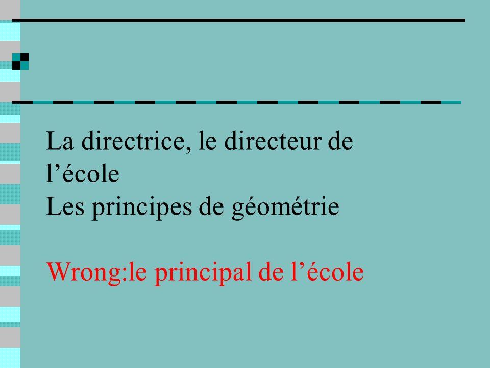 La directrice, le directeur de lécole Les principes de géométrie Wrong:le principal de lécole