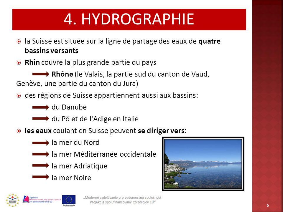 la Suisse est située sur la ligne de partage des eaux de quatre bassins versants Rhin couvre la plus grande partie du pays Rhône (le Valais, la partie