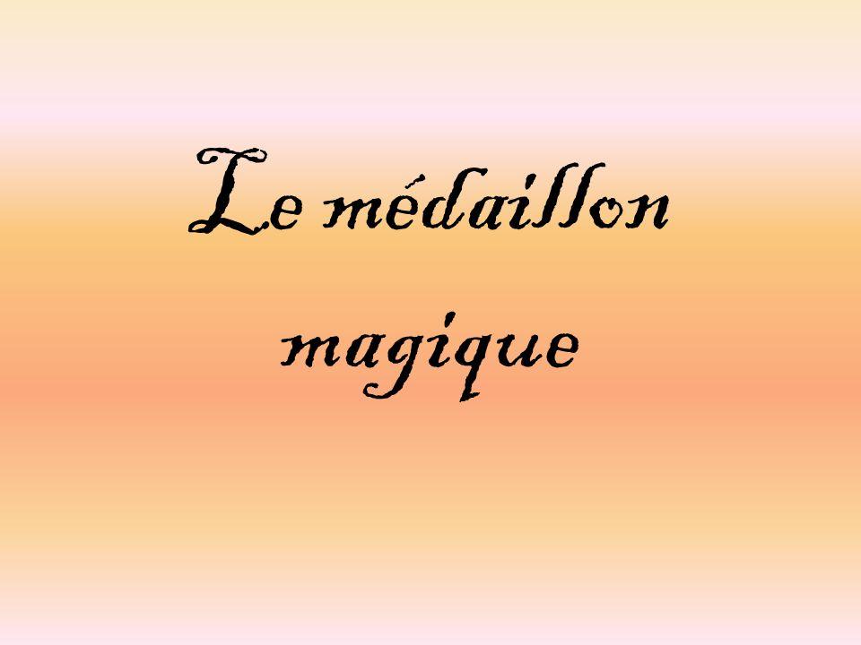 Le médaillon magique