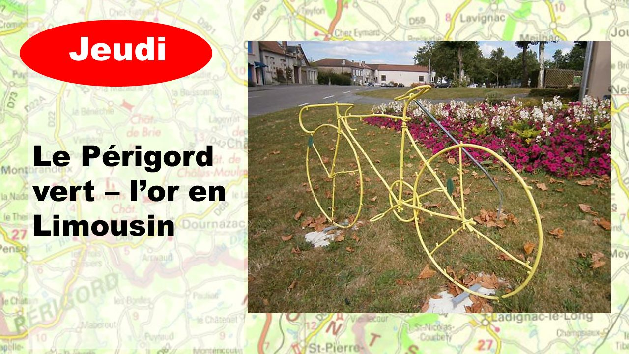 Le Périgord vert – lor en Limousin Jeudi