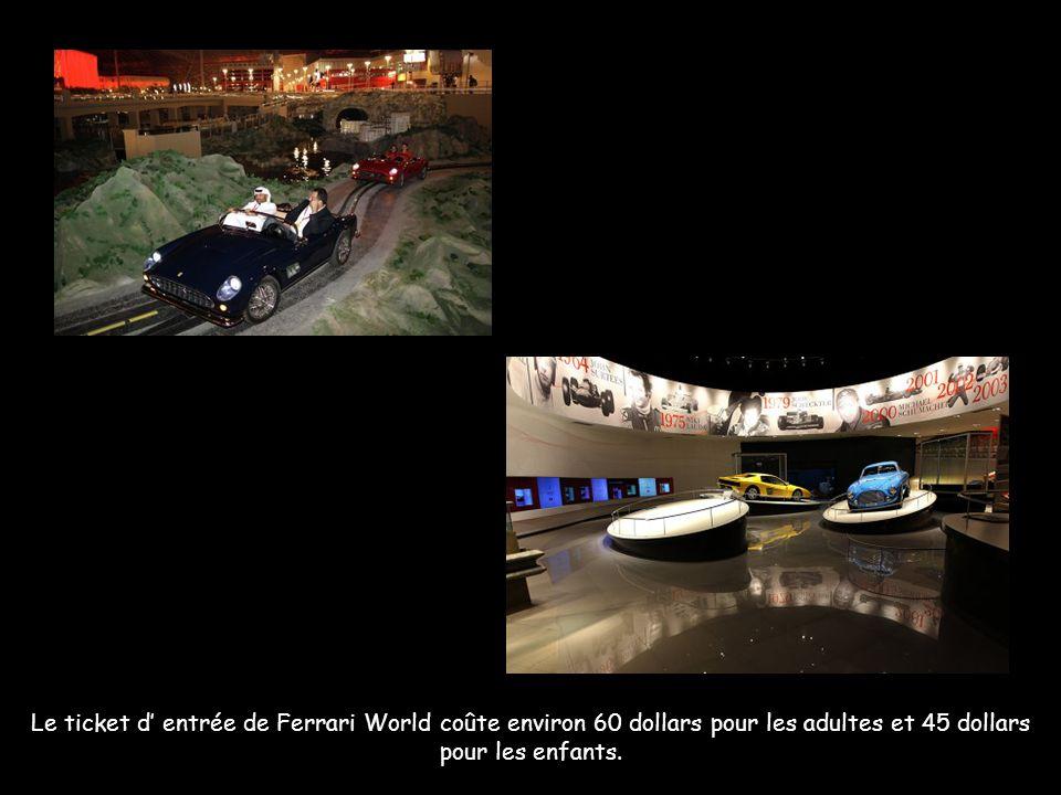 Le ticket d entrée de Ferrari World coûte environ 60 dollars pour les adultes et 45 dollars pour les enfants.