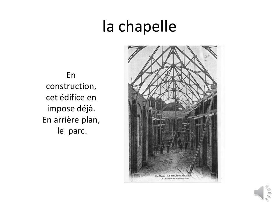 Lancienne chapelle La chapelle, du temps où elle était située dans l aile gauche du bâtiment.