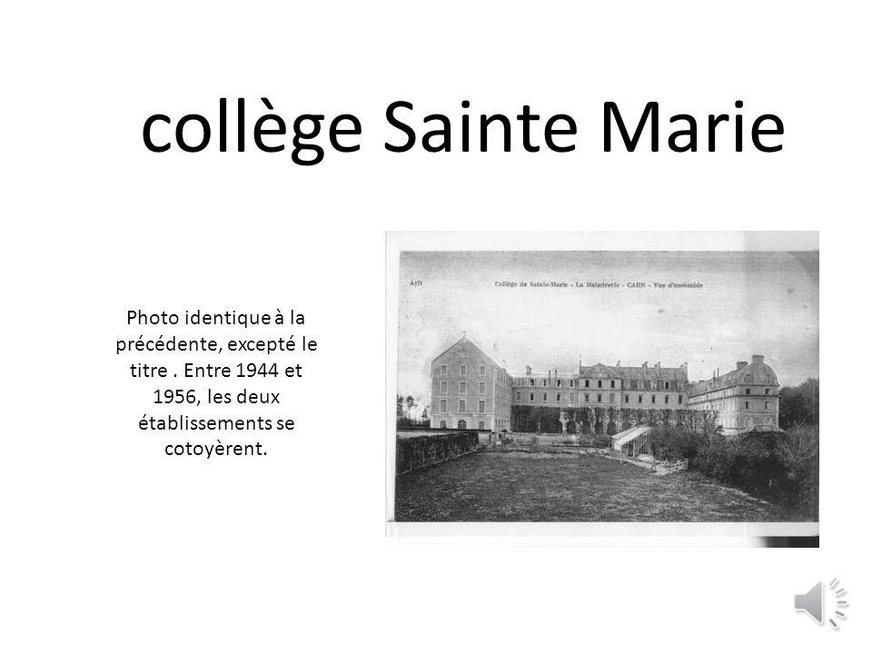 collège Sainte Marie Photo identique à la précédente, excepté le titre.