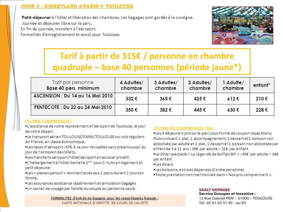 CES PRIX COMPRENNENT : Lassistance de notre représentant à laéroport de Toulouse, le jour de votre départ, Le transport aérien TOULOUSE/PARIS/TOULOUSE sur vols réguliers Air France, en classe économique, Les taxes daéroport : 47 à ce jour révisables sans préavis jusquau jour de lémission des billets, Les transferts aéroport/hôtel/aéroport en autocar privatif, Lhébergement à lhôtel Santa Fe 2** pour 2 nuits en logement et petit déjeuner Les « passes partout » donnant accès aux 2 parcs durant 2 jours en illimité, Les assurances assistance rapatriement et annulation bagages Un carnet de voyage par famille ou couple ou personne seule CES PRIX NE COMPRENNENT PAS : Les 3 déjeuners pris sur le parc sous forme de coupon repas Menu Pluto incluant 1 plat, 1 accompagnement, 1 dessert et 1 boisson non alcoolisée par adulte et 1 plat, 1 dessert et 1 boisson non alcoolisée par enfant de 3 à 11 ans : 36 par adulte – 21 par enfant Le dîner spectacle « La Légende de Buffalo Bill » : 45 par adulte – 34 par enfant Les dîners Les boissons, extra et dépenses dordre personnel, Toute prestation non mentionnée dans « Nos prix comprennent ».