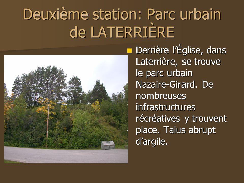 Deuxième station: Parc urbain de LATERRIÈRE Derrière lÉglise, dans Laterrière, se trouve le parc urbain Nazaire-Girard. De nombreuses infrastructures