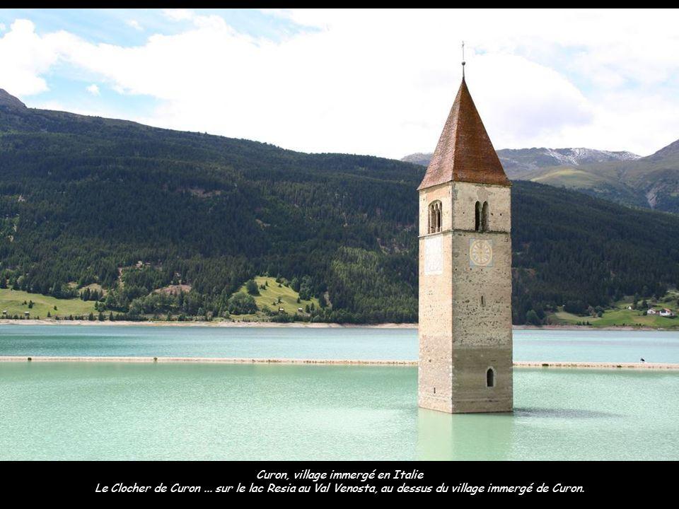 Curon, village immergé en Italie Le Clocher de Curon...