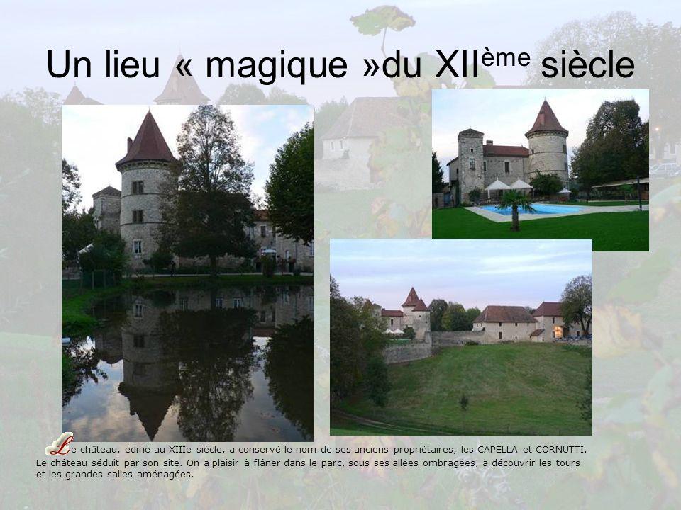 Un lieu « magique »du XII ème siècle e château, édifié au XIIIe siècle, a conservé le nom de ses anciens propriétaires, les CAPELLA et CORNUTTI. Le ch