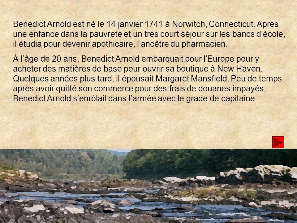Benedict Arnold est né le 14 janvier 1741 à Norwitch, Connecticut.