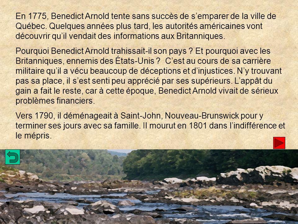 En 1775, Benedict Arnold tente sans succès de semparer de la ville de Québec.