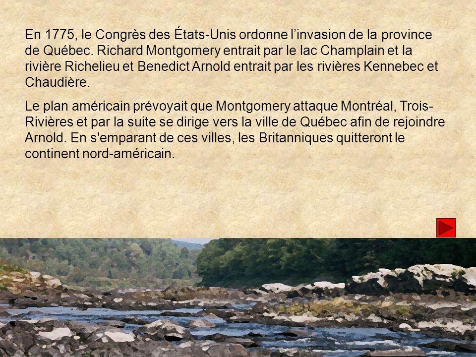 En 1775, le Congrès des États-Unis ordonne linvasion de la province de Québec.