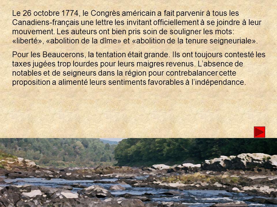 Le 26 octobre 1774, le Congrès américain a fait parvenir à tous les Canadiens-français une lettre les invitant officiellement à se joindre à leur mouvement.