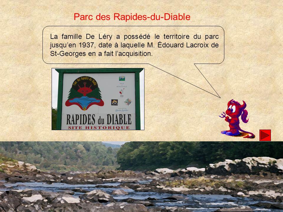 La famille De Léry a possédé le territoire du parc jusquen 1937, date à laquelle M.