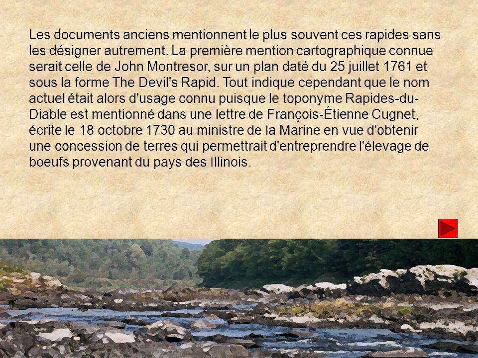 Parmi les autres noms relevés, citons : Le Portage Le Rapide Les Grands Rapides L Enfer Les Portes de l Enfer.