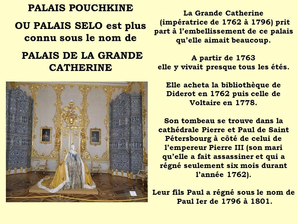 La Grande Catherine (impératrice de 1762 à 1796) prit part à lembellissement de ce palais quelle aimait beaucoup. A partir de 1763 elle y vivait presq