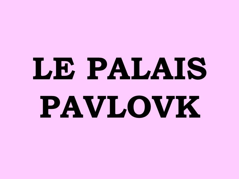 LE PALAIS PAVLOVK