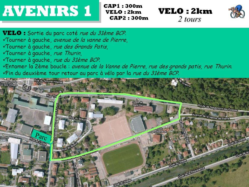 AVENIRS 1 VELO : 2km VELO : Sortie du parc coté rue du 31ème BCP. Tourner à gauche, avenue de la vanne de Pierre, Tourner à gauche, rue des Grands Pat