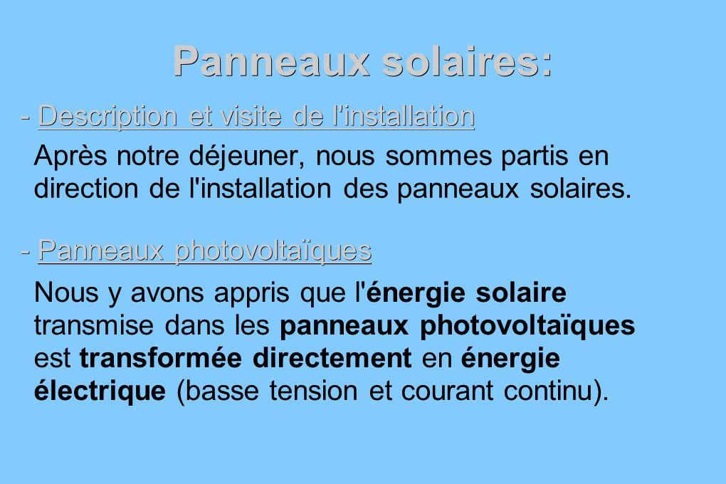 Panneaux solaires: - Description et visite de l'installation Après notre déjeuner, nous sommes partis en direction de l'installation des panneaux sola