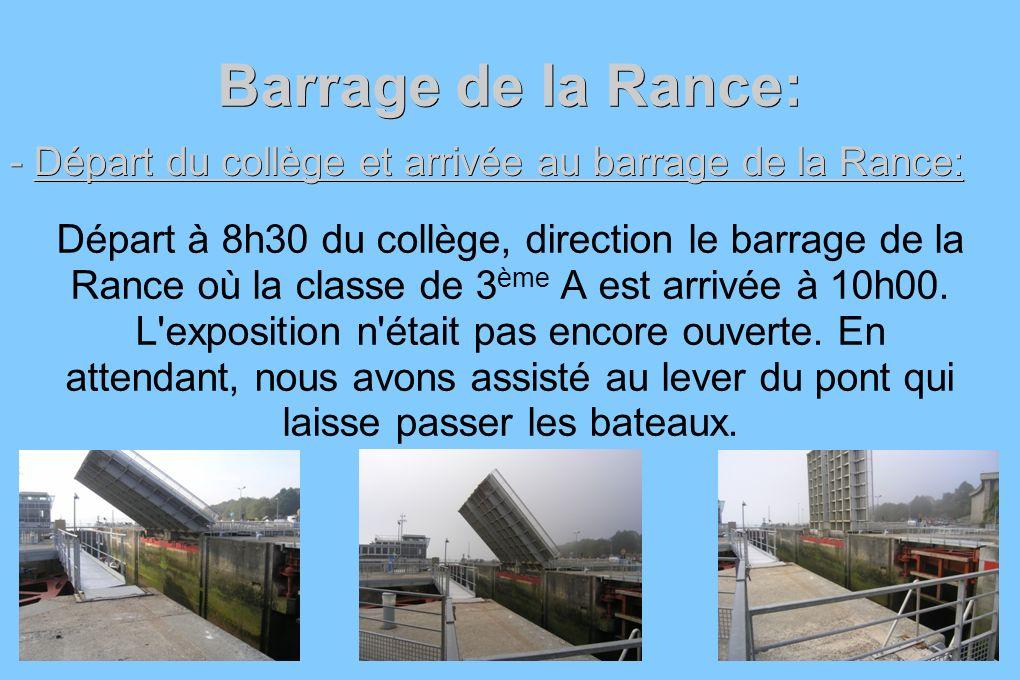 Barrage de la Rance: - Départ du collège et arrivée au barrage de la Rance: Départ à 8h30 du collège, direction le barrage de la Rance où la classe de