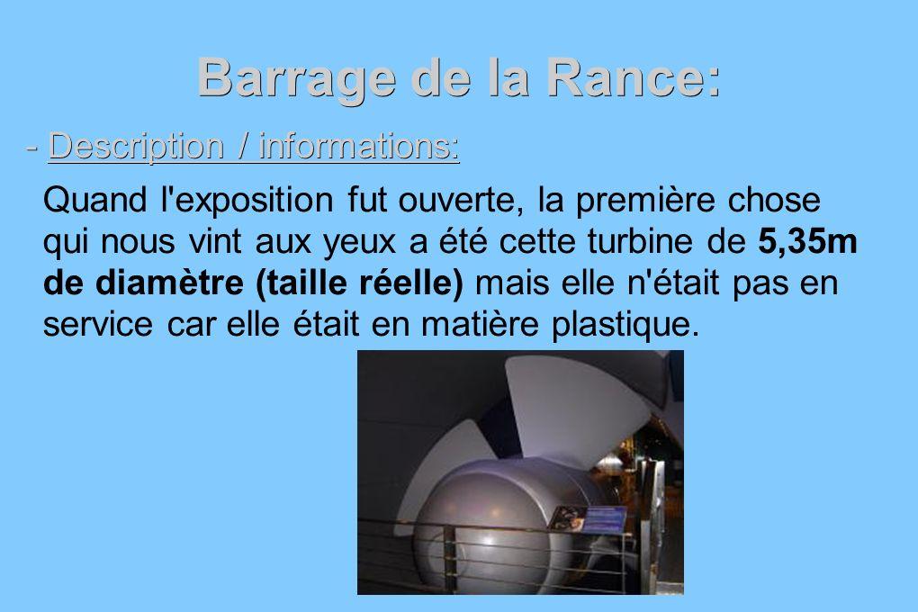 Barrage de la Rance: - Description / informations: Quand l'exposition fut ouverte, la première chose qui nous vint aux yeux a été cette turbine de 5,3