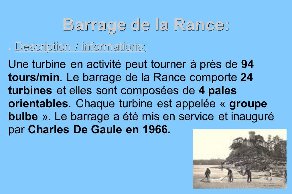 Barrage de la Rance: Description / informations: Une turbine en activité peut tourner à près de 94 tours/min. Le barrage de la Rance comporte 24 turbi