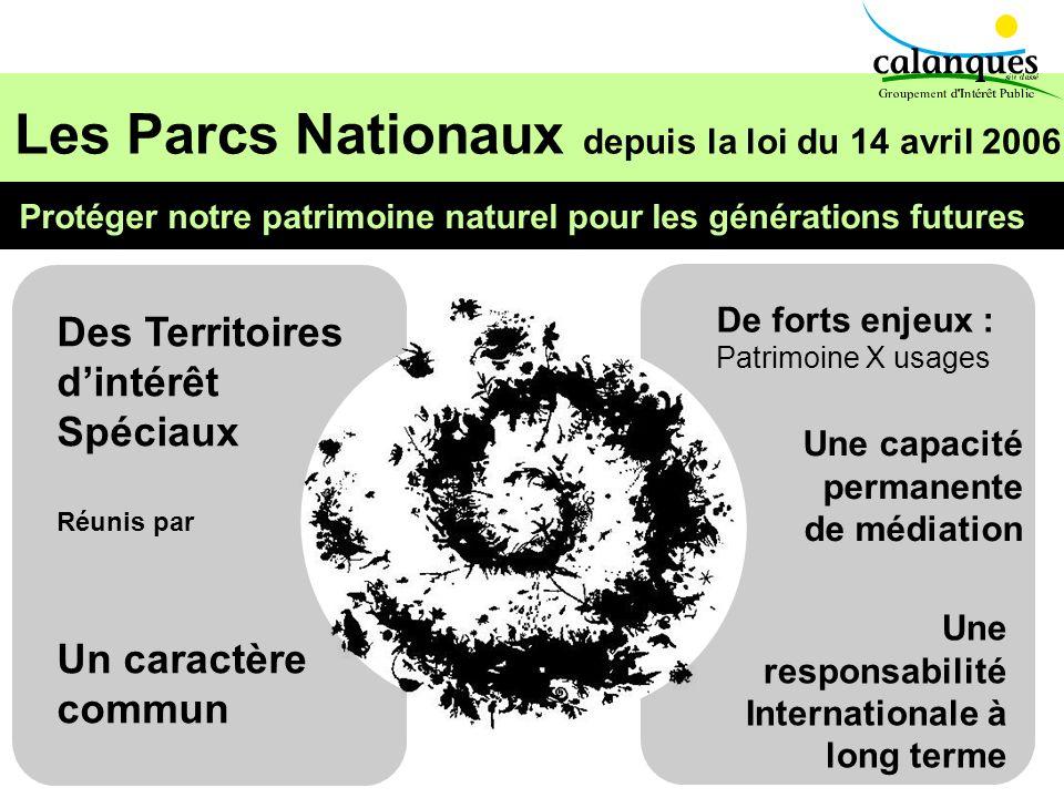 Les Parcs Nationaux depuis la loi du 14 avril 2006 Protéger notre patrimoine naturel pour les générations futures De forts enjeux : Patrimoine X usage