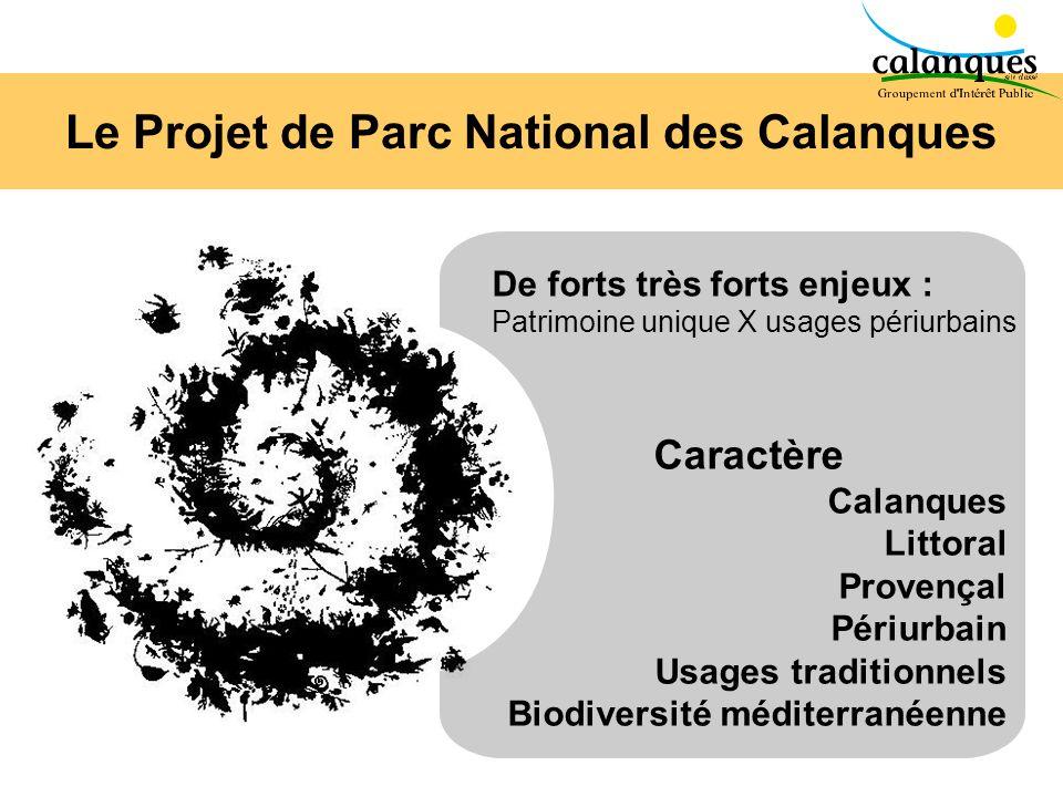 Le Projet de Parc National des Calanques De forts très forts enjeux : Patrimoine unique X usages périurbains Caractère Calanques Littoral Provençal Pé