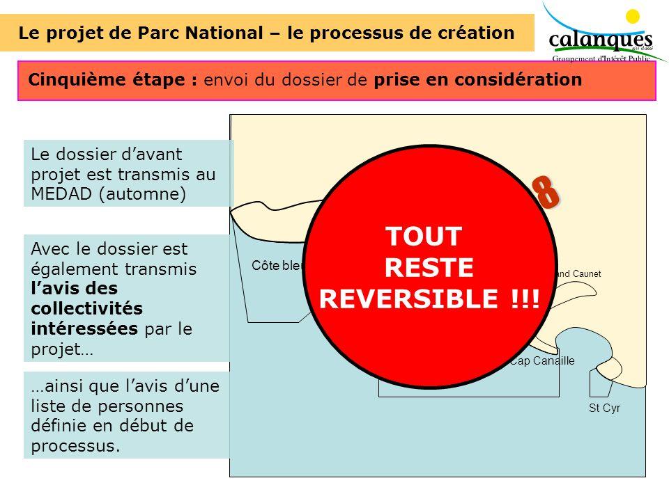 Côte bleue Calanques et îles Cap Canaille St Cyr Grand Caunet Cinquième étape : envoi du dossier de prise en considération Le dossier davant projet es