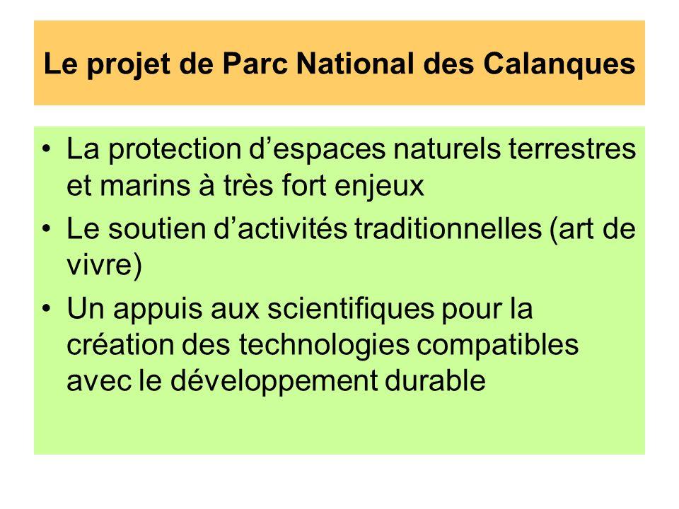 Le projet de Parc National des Calanques La protection despaces naturels terrestres et marins à très fort enjeux Le soutien dactivités traditionnelles