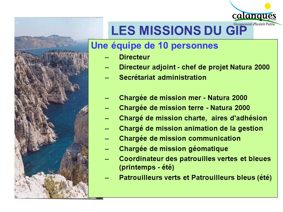 Animer et coordonner les actions de protection et de gestion du site classé Calanques Préparer la création dun Parc National opérateur NATURA 2000 dep