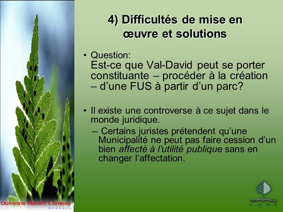 4) Difficultés de mise en œuvre et solutions Question: Est-ce que Val-David peut se porter constituante – procéder à la création – dune FUS à partir dun parc.