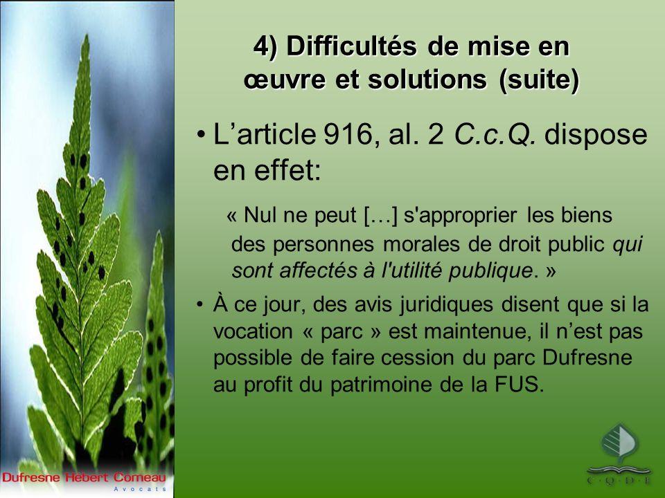 4) Difficultés de mise en œuvre et solutions (suite) Larticle 916, al.