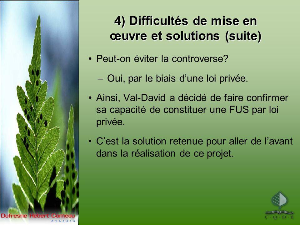 4) Difficultés de mise en œuvre et solutions (suite) Peut-on éviter la controverse.