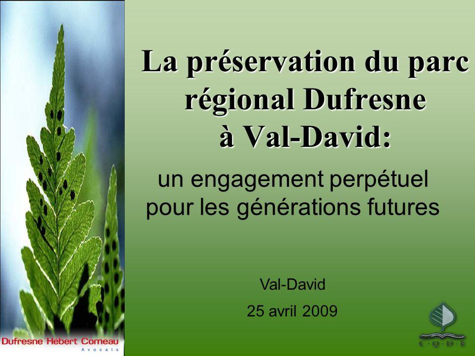 La préservation du parc régional Dufresne à Val-David: un engagement perpétuel pour les générations futures Val-David 25 avril 2009